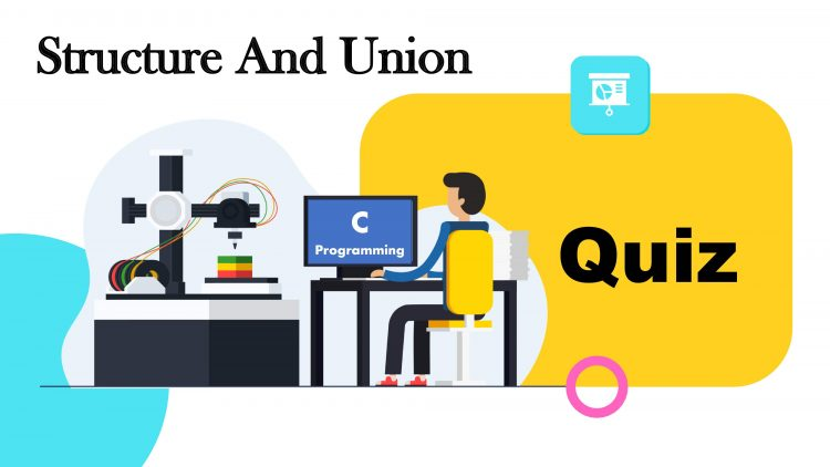 C Programming Structure and Union Quiz