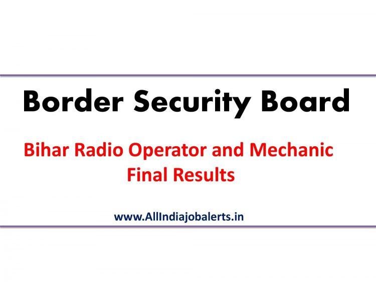 Bihar BSF Radio Operator and Mechanic Final Results