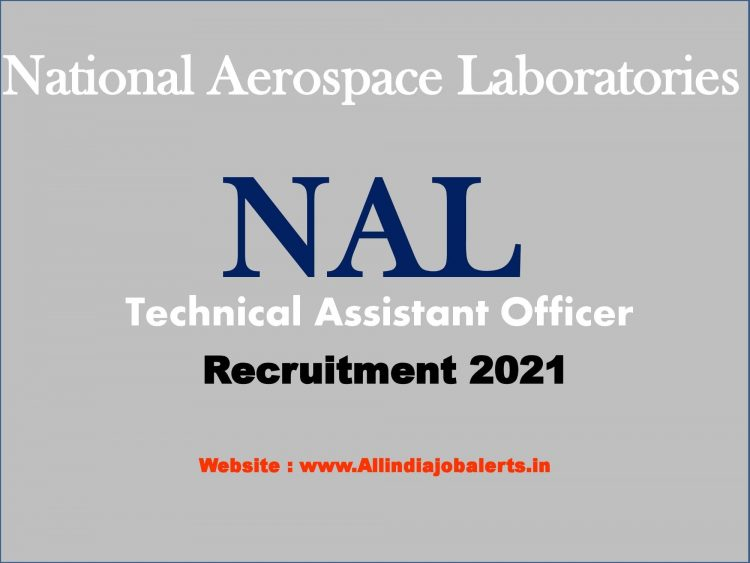 NAL National Aerospace Laboratories – Technical Assistant Officer Recruitment 2021